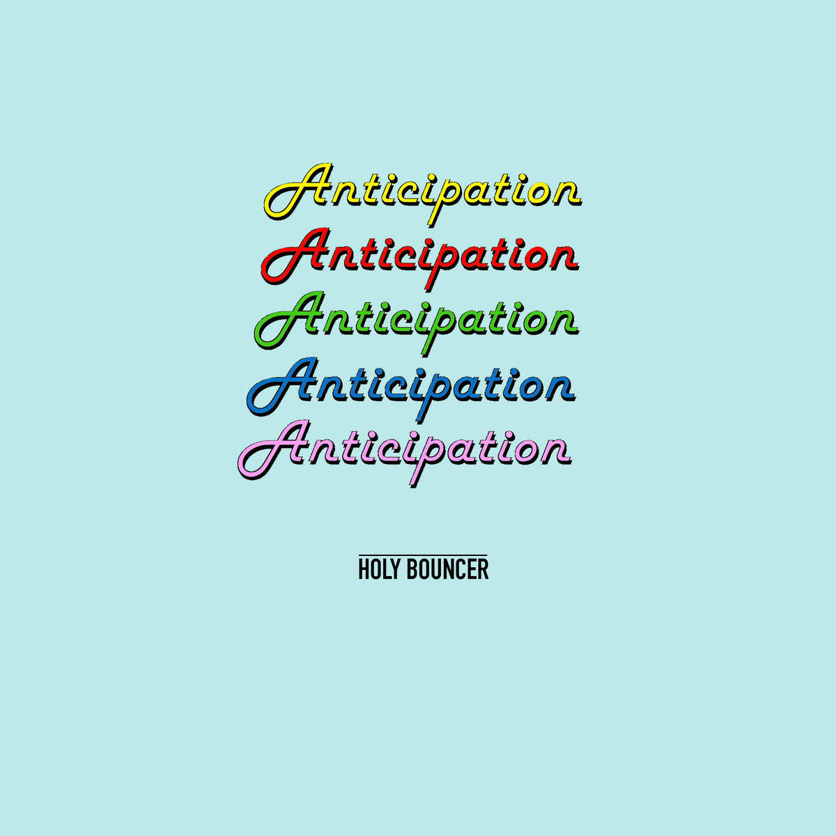 anticipation single version holy bouncer