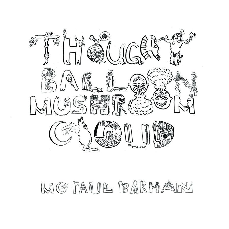 Thought Balloon Mushroom Cloud | MC Paul Barman