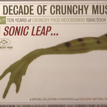 A Decade of Crunchy Music - A Sonic Leap... cover art
