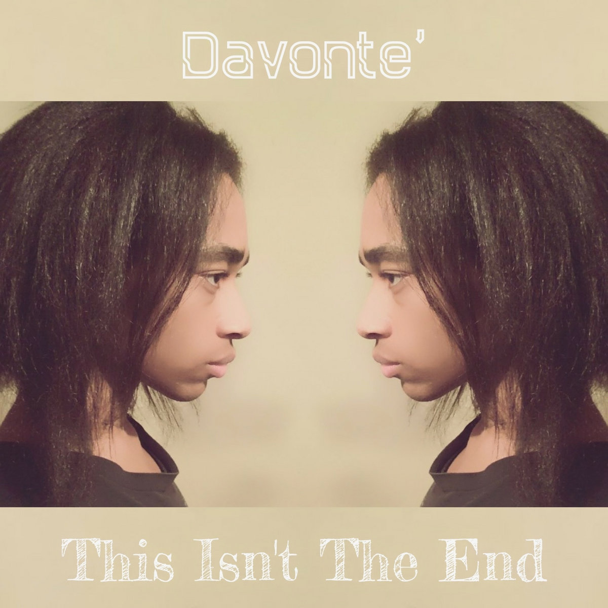 This Isn't The End by Davonte'