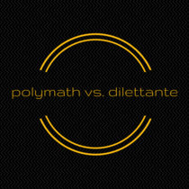 11: polymath vs. dilettante cover art