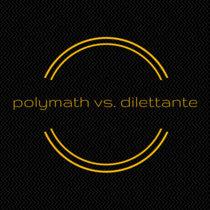11: polymath vs. dilettante cover art