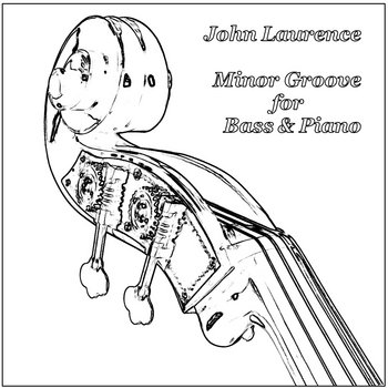 Minor Groove for Bass & Piano by John Laurence