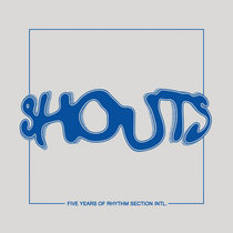 SHOUTS: 5 Years of Rhythm Section INTL cover art