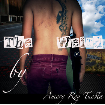 The Weird by Amery Rey Tuesta