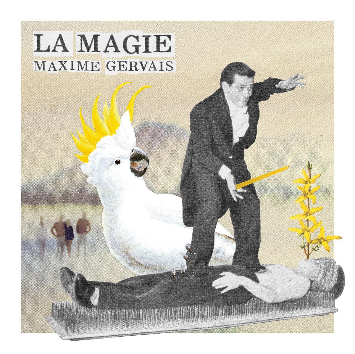 La Magie | Maxime Gervais