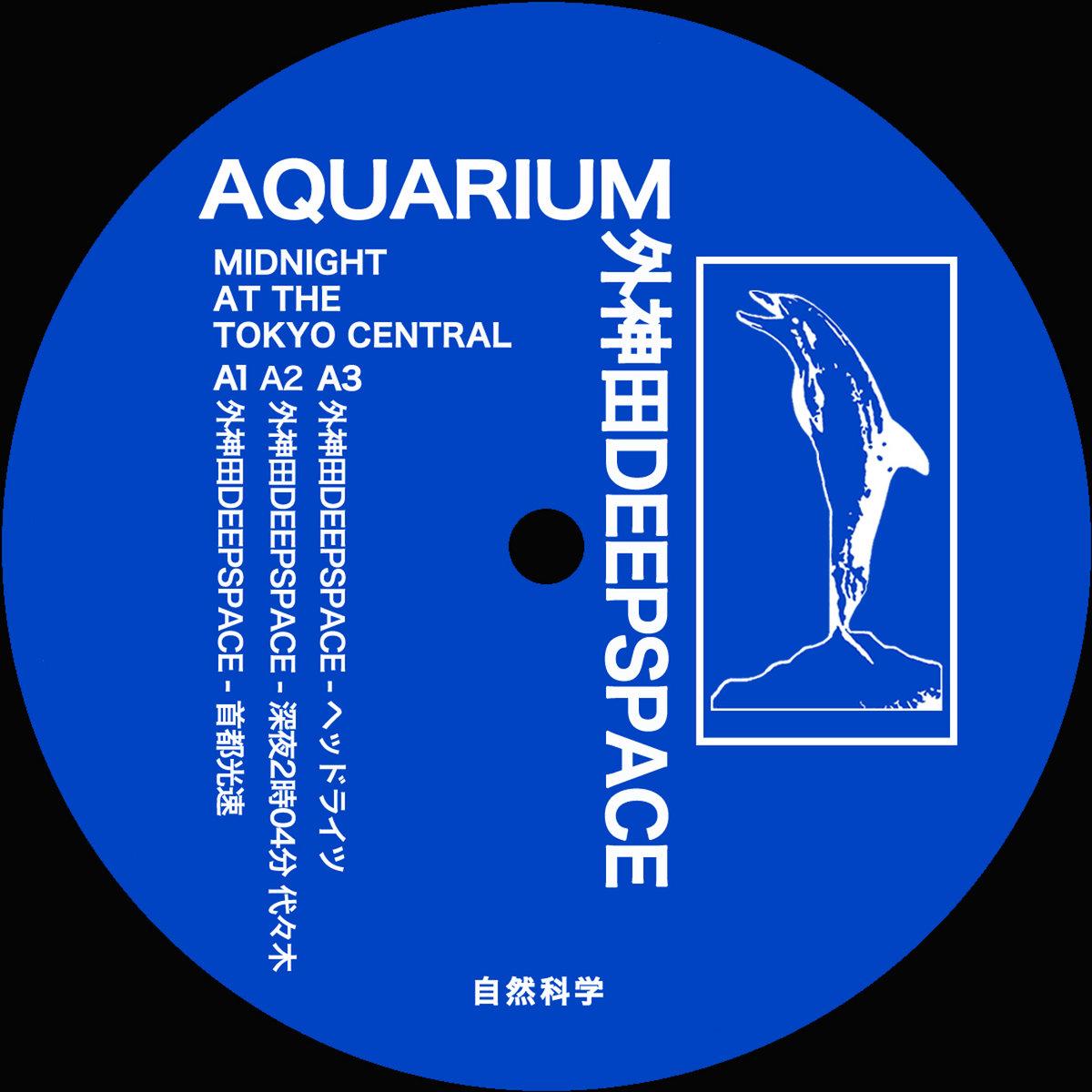 AQUARIUM / 外神田DEEPSPACE