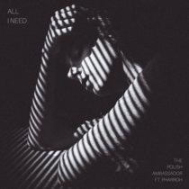 All I Need ft. Pharroh cover art