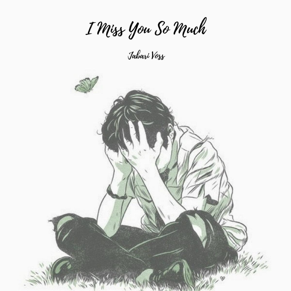 I Miss You So Much Jabari Voss
