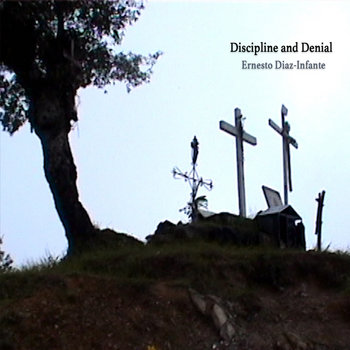 Discipline and Denial by Ernesto Diaz-Infante