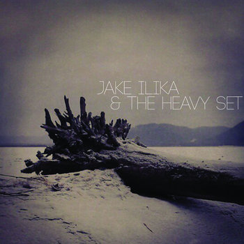 Jake Ilika & The Heavy Set EP by Jake Ilika & The Heavy Set