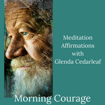 Morning Courage: Meditation and Affirmations cover art