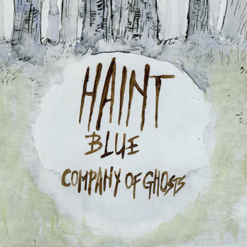 Company of Ghosts by Haint Blue