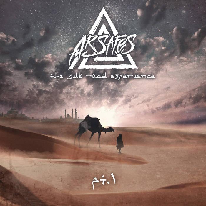 Новый EP проекта ARSAFES - The Silk Road Experience Pt.1 (2018)
