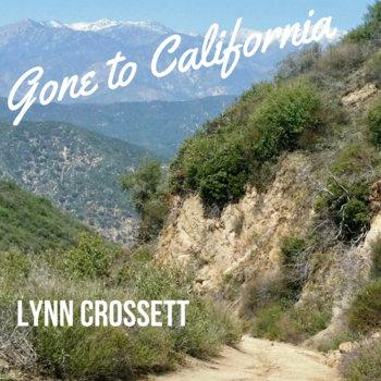Gone to California by Lynn Crossett