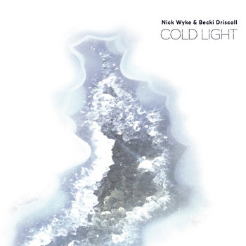 Cold Light by Nick Wyke & Becki Driscoll