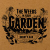 The Weeds In Your Garden Cover Art