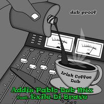 Irish Coffee Dub ft. Exile Di Brave (Addis Pablo Dub Mix) cover art