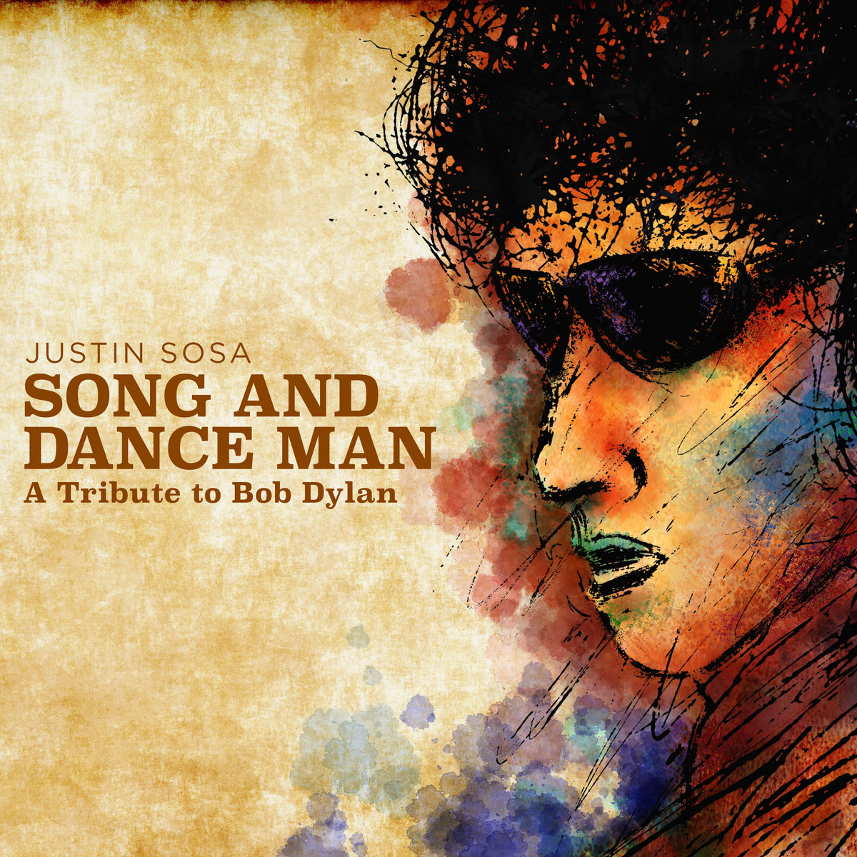 Song and Dance Man: A Tribute To Bob Dylan | Justin Sosa