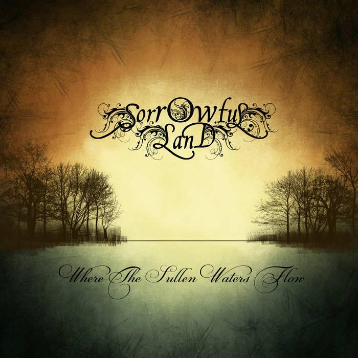 Новый EP проекта SORROWFUL LAND - Where The Sullen Waters Flow (2017)
