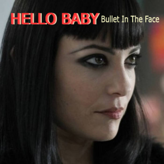 Hello Baby / Bullet In The Face | Retarded Genius Music