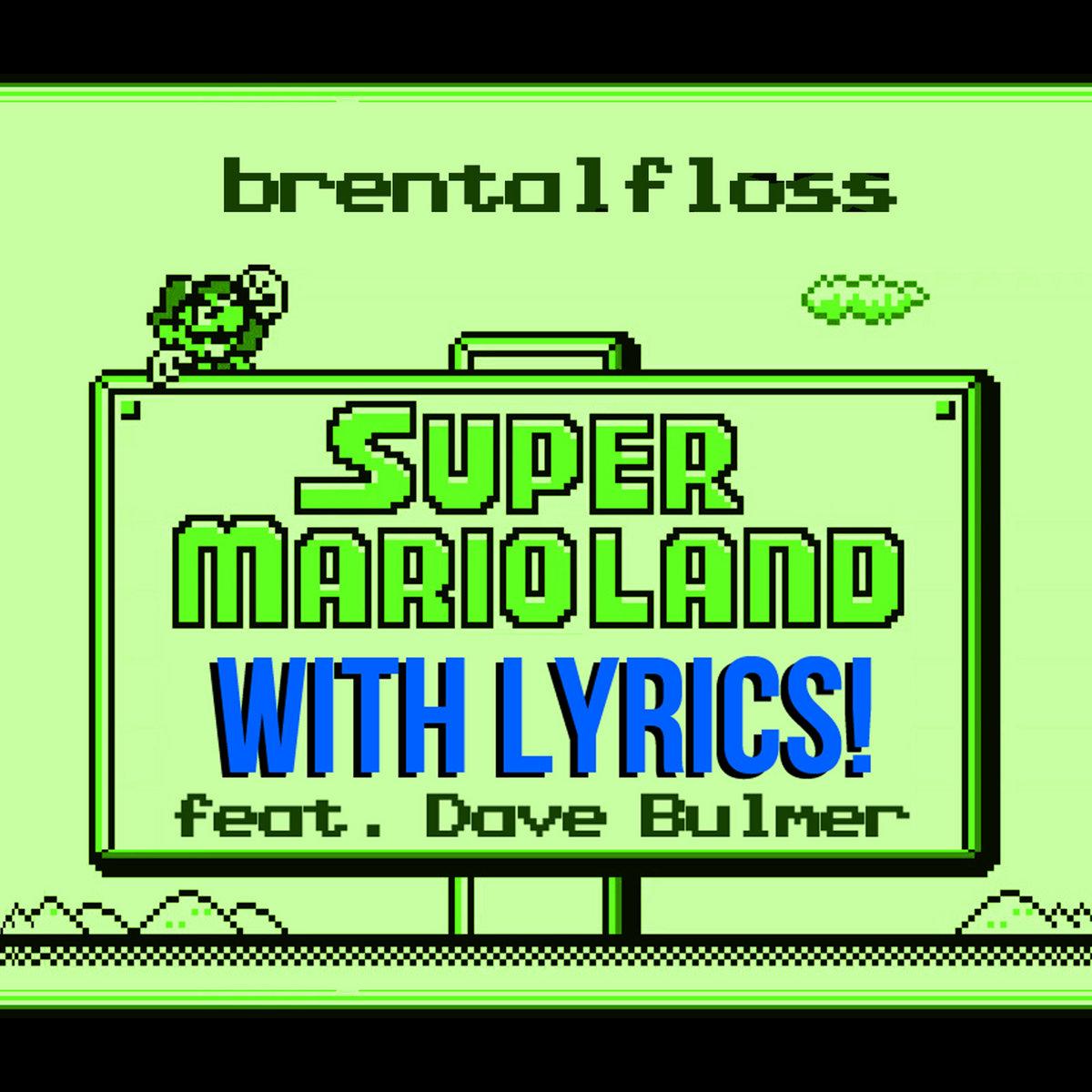 Super Mario Land With Lyrics (feat  Dave Bulmer) [YT