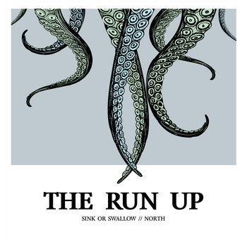 Sink or Swallow // North by The Run Up