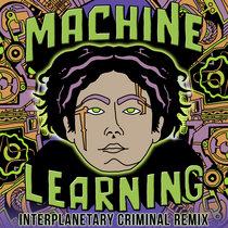 DJ Haus - Machine Learning (Interplanetary Criminal Remix) cover art