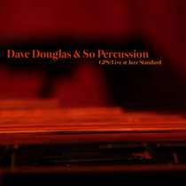 Dave Douglas & So Percussion, GPS: Live at Jazz Standard [2011] cover art