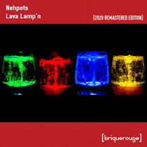 [BR082] : Nehpets - Lava Lamp's [2020 Remastered Digital Special Edition] cover art