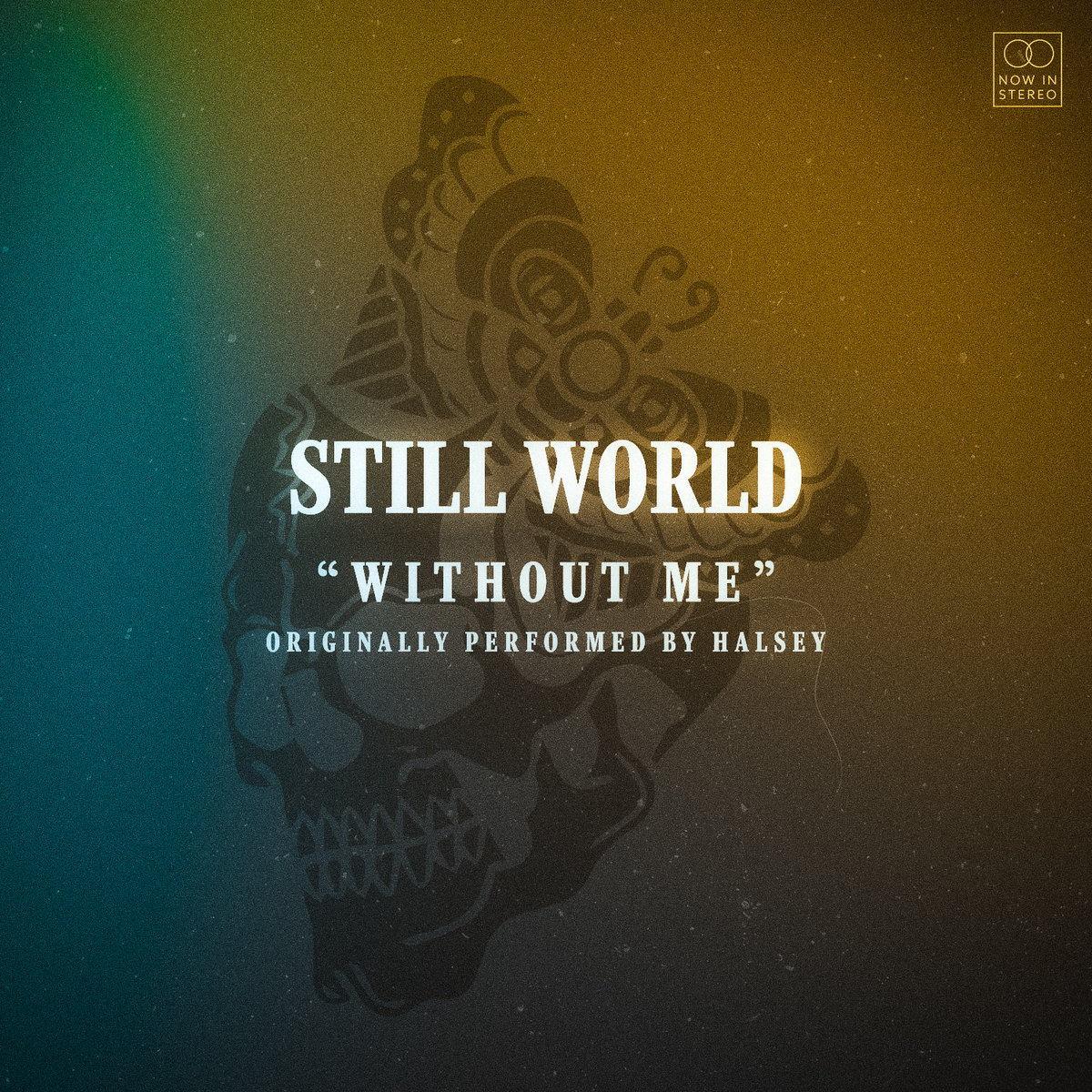 Without Me by Still World