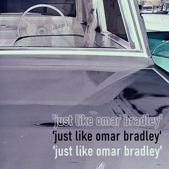 Just Like Omar Bradley by Dan Tindall
