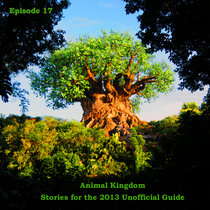 Episode 17 - Jim Hill's Animal Kingdom Stories for the 2013 Unofficial Guide cover art