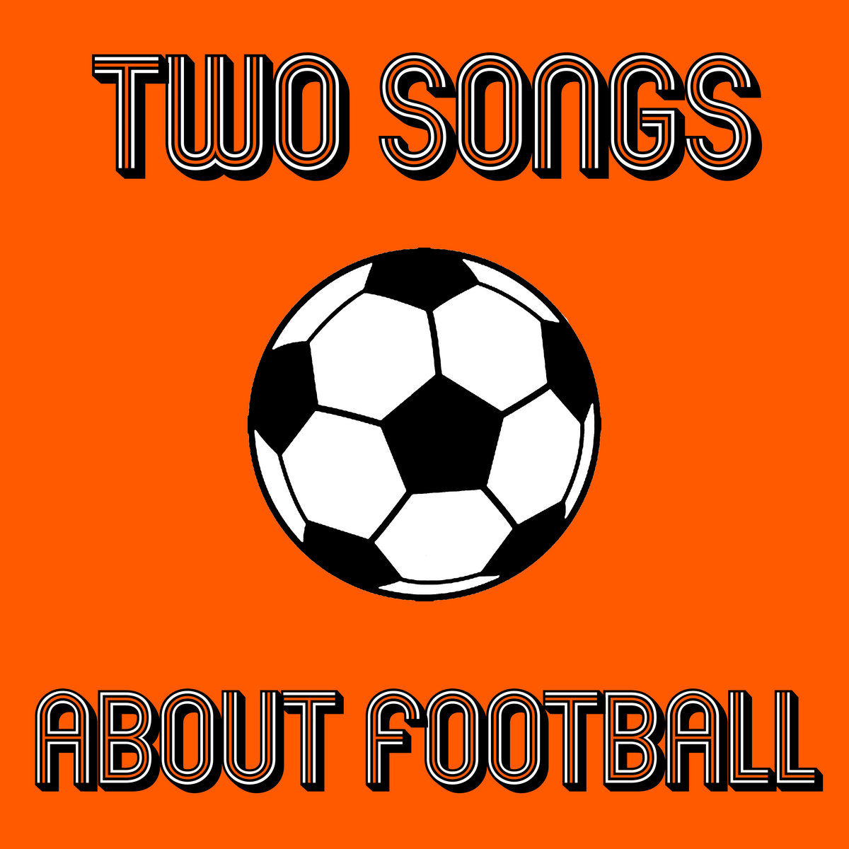 Two Songs About Football Those Unfortunates