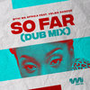 So Far (Dub Mix) Feat. Velma Dandzo
