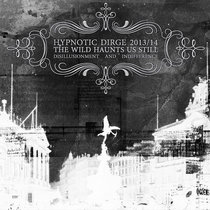 Hypnotic Dirge 2013/14 | The Wild Haunts Us Still; Disillusionment and Indifference cover art