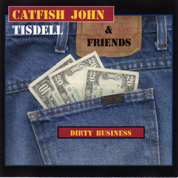 Dirty Business by Catfish John Tisdell