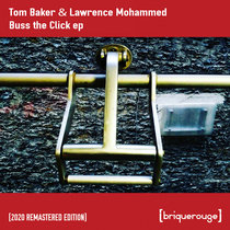 [BR125] : Tom Baker & Lawrence Mohammed - Buss The Click ep [2020 Remastered Edition] cover art