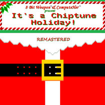 It's a Chiptune Holiday! (Remastered + 3 New Songs!) cover art