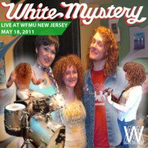 White Mystery LIVE on WFMU, Jersey City, 2011 cover art