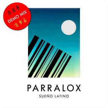 Parralox - Sueño Latino (Demo)