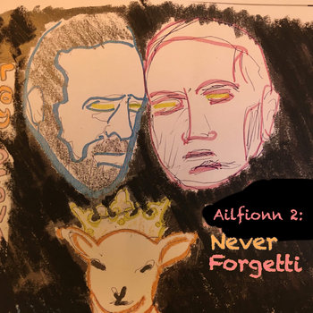 Ailfionn 2: Never Forgetti by ray brown
