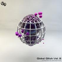 Global Glitch Vol. III [compiled by spacegeishA] cover art