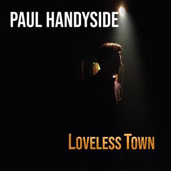 Loveless Town by Paul Handyside