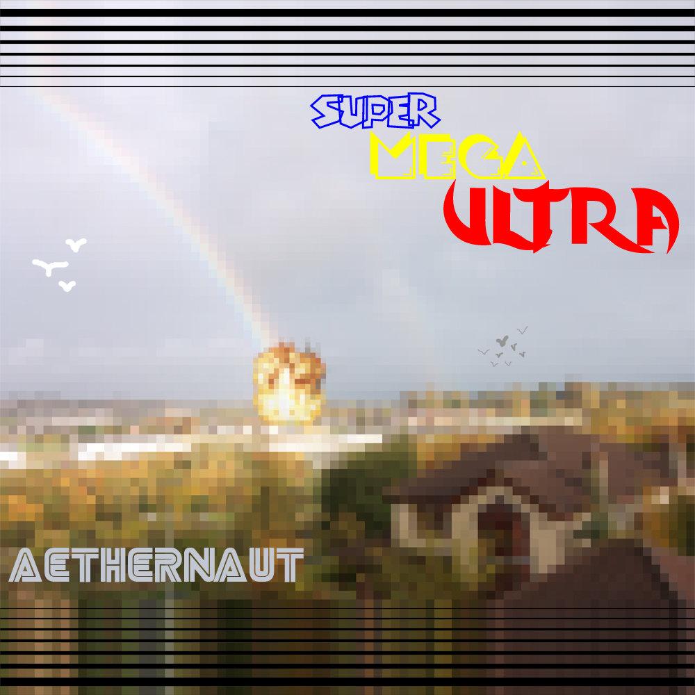 Super Mega Ultra   Aethernaut