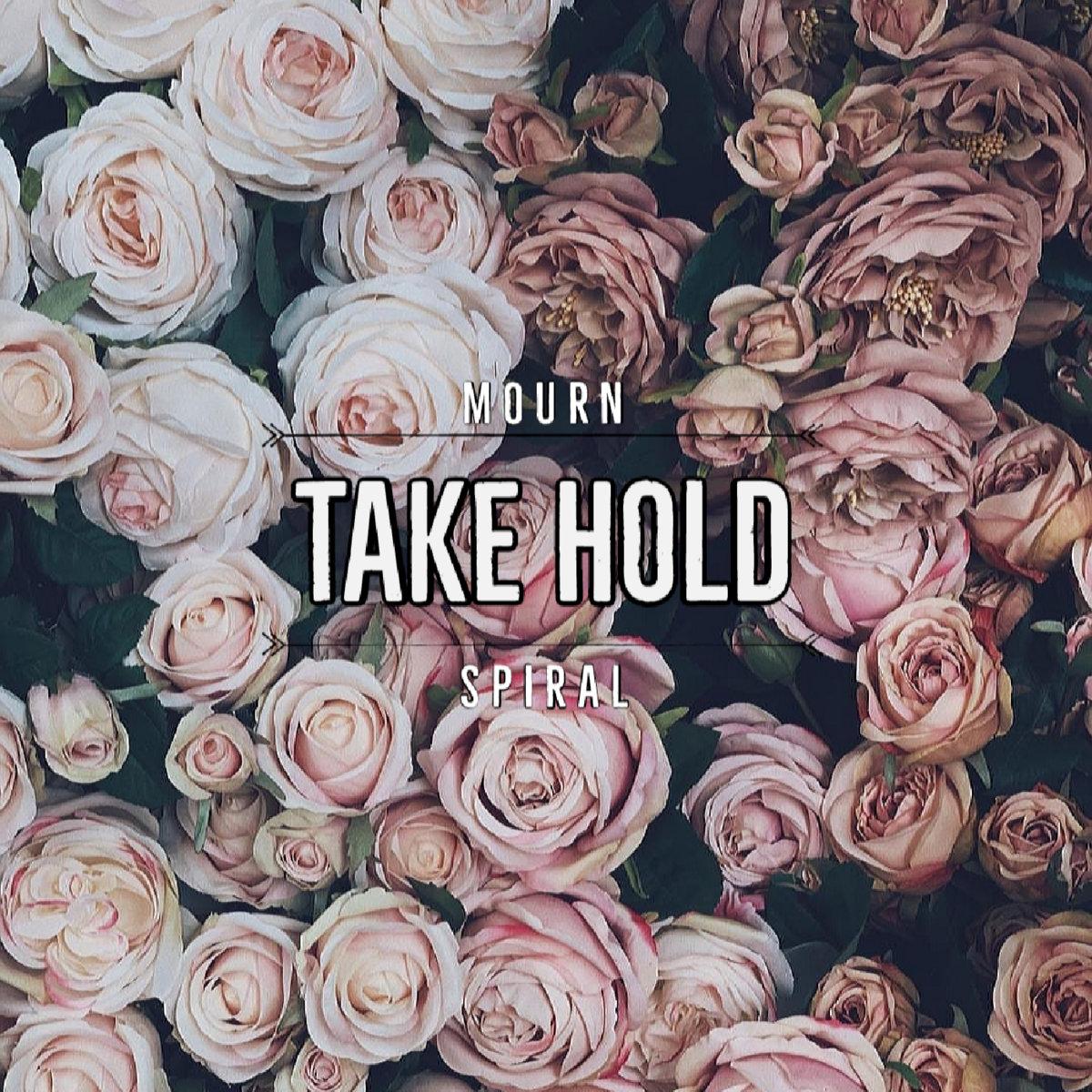 Take Hold - Mourn / Spiral [maxi-single] (2019)