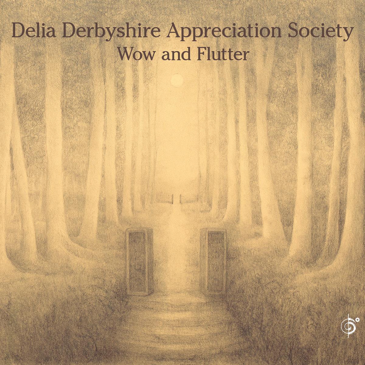 Wow and Flutter | Delia Derbyshire Appreciation Society