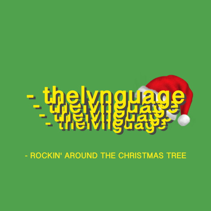 Rockin\' Around The Christmas Tree | thelvnguage