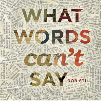What Words Can't Say by Rob Still