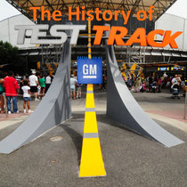 The History of Test Track, part 1 cover art